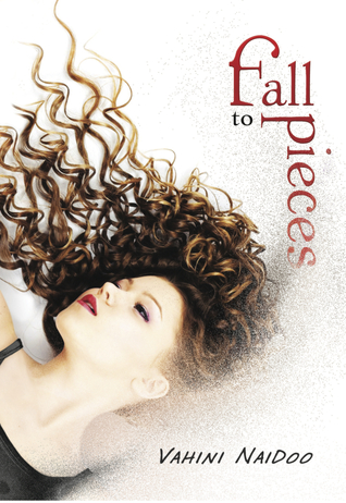 Fall to Pieces by Vahini Naidoo