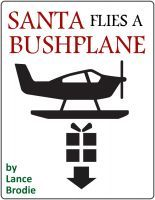 Santa Flies a Bushplane: A Christmas Revelation