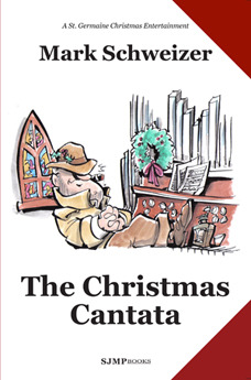 The Christmas Cantata by Mark Schweizer
