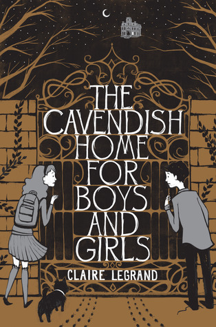 The Cavendish Home for Boys and Girls by Claire Legrand