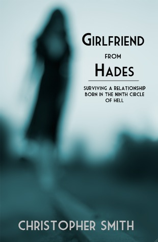 Girlfriend from Hades by Christopher       Smith
