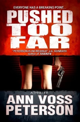 Pushed Too Far by Ann Voss Peterson