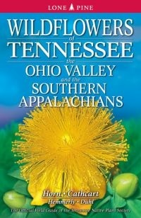 Wildflowers of Tennessee, the Ohio Valley and the Southern Ap... by Dennis Horn