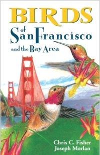 Birds of San Francisco and the Bay Area by Chris Fisher