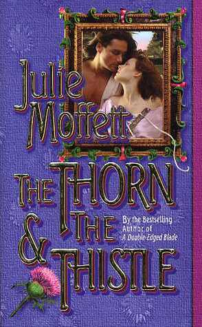 The Thorn & the Thistle by Julie Moffett