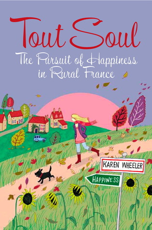 Tout Soul: The Pursuit of Happiness in Rural France