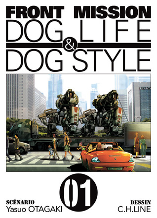 Front Mission Dog Life & Dog Style, tome 1