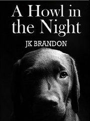 A Howl in the Night by J.K. Brandon