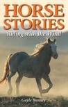 Horse Stories: Riding with the Wind