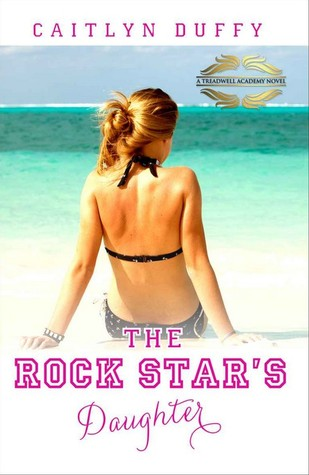 The Rock Star's Daughter (Treadwell Academy #1)