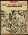 Muir's Historical Atlas: Ancient Medieval & Modern