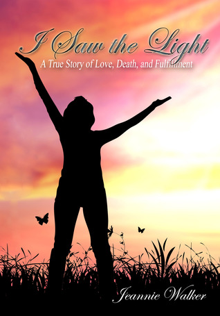 I Saw the Light - A True Story of a Near-Death Experience