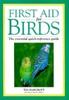 First Aid for Birds: The Essential Quick-Reference Guide