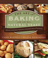 The Art of Baking with Natural Yeast by Caleb Warnock