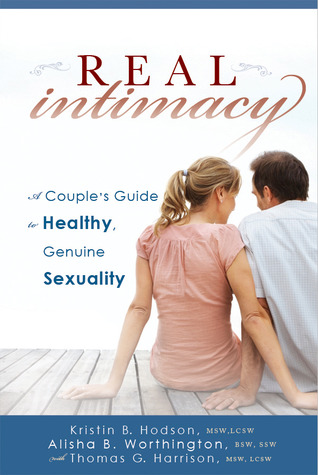 Real Intimacy by Kristin B. Hodson