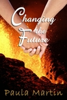 Changing the Future by Paula  Martin