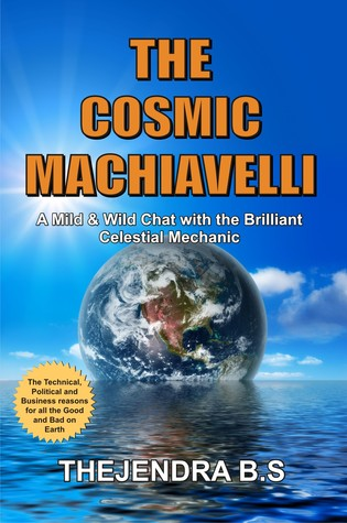 The Cosmic Machiavelli - A Mild & Wild Chat with the Brillian... by Thejendra B.S.