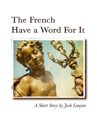 The French Have a Word for It by Josh Lanyon