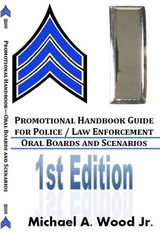 Promotional Handbook Guide for Police / Law Enforcement - Ora... by Michael A. Wood Jr.