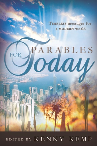 Parables for Today by Kenny Kemp