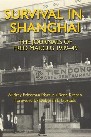 Survival in Shanghai: The Journals of Fred Marcus, 1939-49