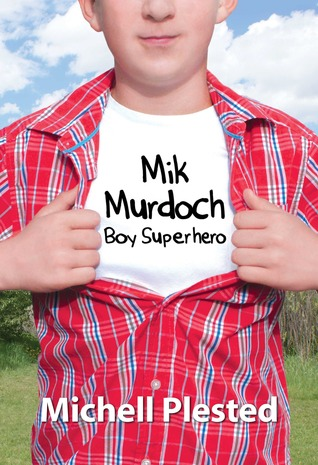 Mik Murdoch: Boy Superhero