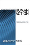 Human Action, the Scholar's Edition by Ludwig von Mises