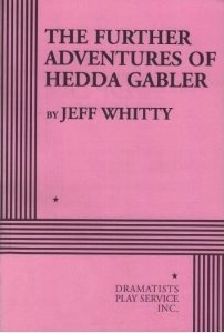 The Further Adventures of Hedda Gabler by Jeff Whitty