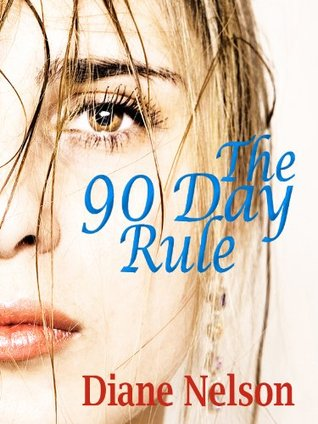 The 90 Day Rule by Diane Nelson
