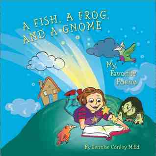 A Fish, a Frog, and a Gnome: My Favorite Poems