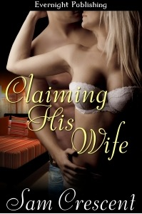 Claiming His Wife (Unlikely Love #3)