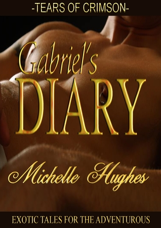 Gabriel's Diary by Michelle Hughes