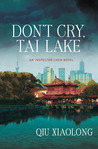 Don't Cry, Tai Lake (Inspector Chen Cao #7)