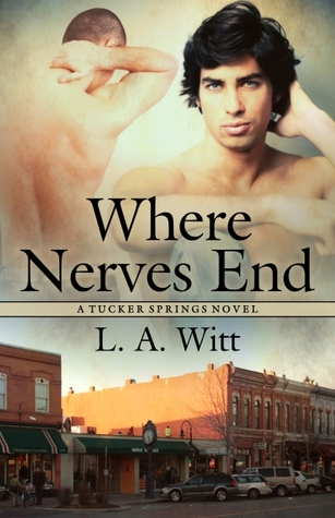 Where Nerves End by L.A. Witt