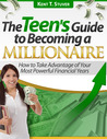 The Teen's Guide to Becoming a Millionaire by Kent Stuver