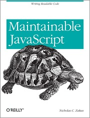 Maintainable JavaScript by Nicholas C. Zakas