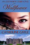 Wallflower by Catherine Gayle