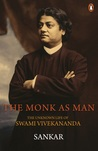 The Monk as Man: The Unknown Life of Swami Vivekananda