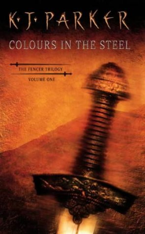 Colours in the Steel by K.J. Parker