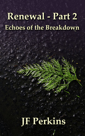 Echoes of the Breakdown by J.F. Perkins