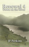 Down on the River (Renewal #4)