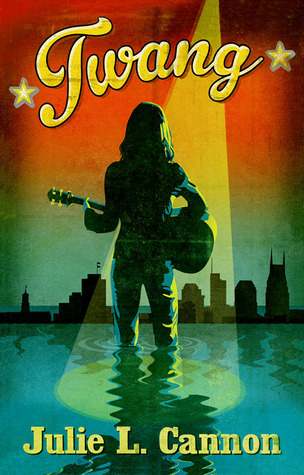 Twang by Julie L. Cannon