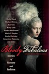 Bloody Fabulous: Stories of Fantasy and Fashion
