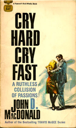 Cry Hard, Cry Fast by John D. MacDonald