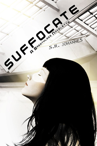 Suffocate by S.R. Johannes