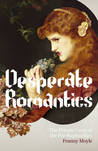 Desperate Romantics: The Private Lives Of The Pre Raphaelites