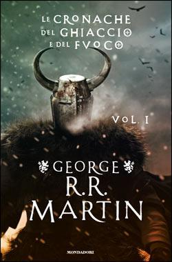 Le cronache del ghiaccio e del fuoco vol. 1 (A song of Ice and Fire, #1-2)
