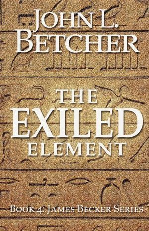 The Exiled Element by John L. Betcher