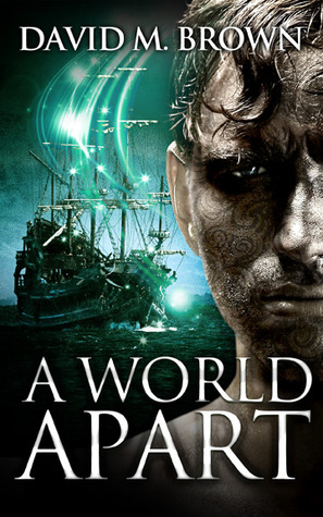 A World Apart by David M. Brown