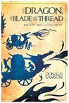 The Dragon, The Blade and the Thread (The Star Trilogy, #3)